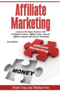 Affiliate Marketing: Launch a Six Figure Business Book Cover