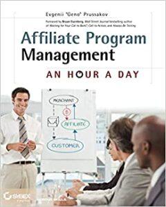 "Affiliate Program Management: An Hour a Day by Evgenii ""Geno"" Prussakov Book Cover"
