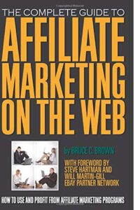 The Complete Guide to Affiliate Marketing on the Web by Bruce C. Brown Book Cover
